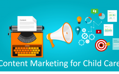 Using Content Marketing to Promote Your Child Care Business